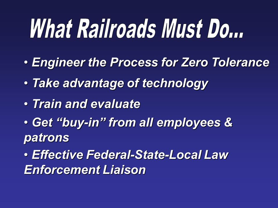 "Get ""buy-in"" from all employees & patrons Get ""buy-in"" from all employees & patrons Train and evaluate Train and evaluate Effective Federal-State-Loca"