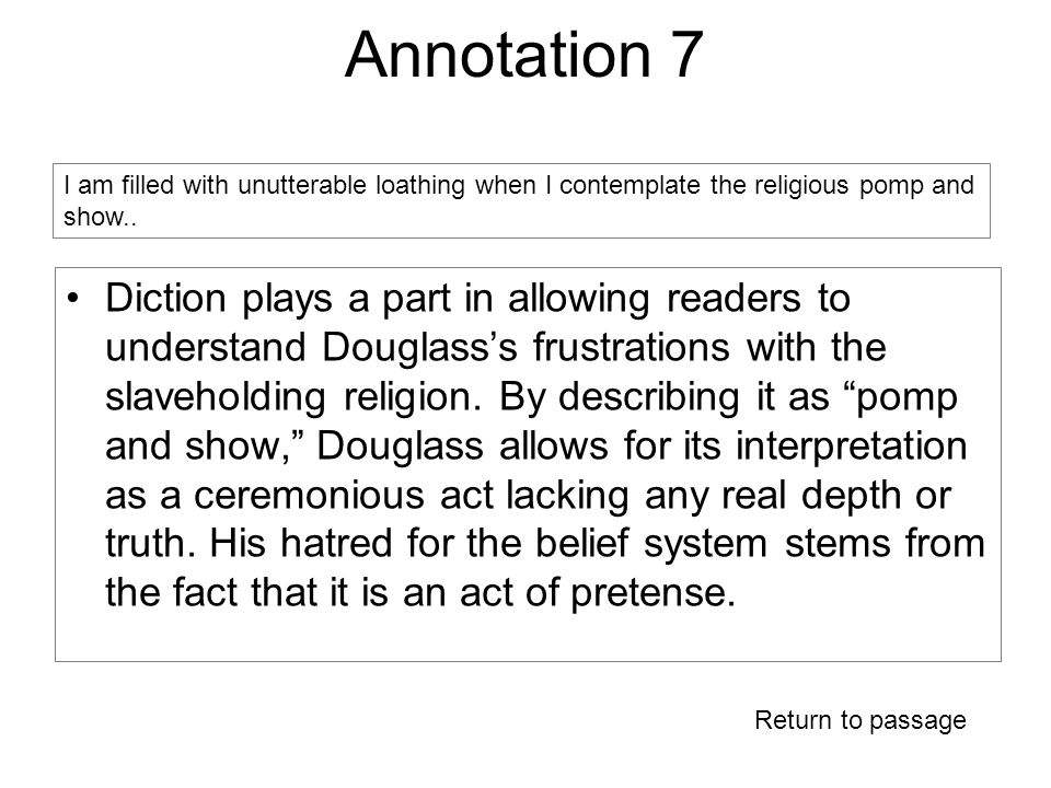 Annotation 7 Diction plays a part in allowing readers to understand Douglass's frustrations with the slaveholding religion.