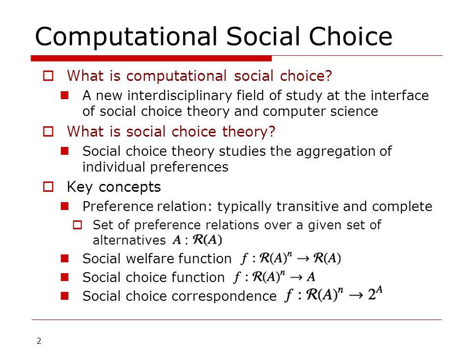 2 Computational Social Choice  What is computational social choice.