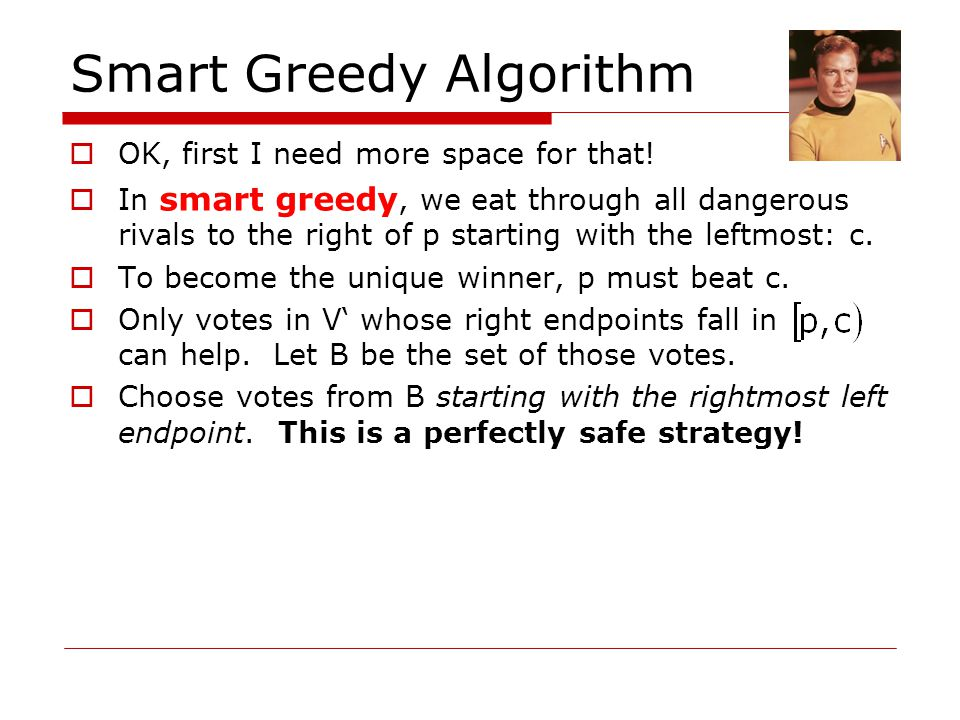 Smart Greedy Algorithm  OK, first I need more space for that.