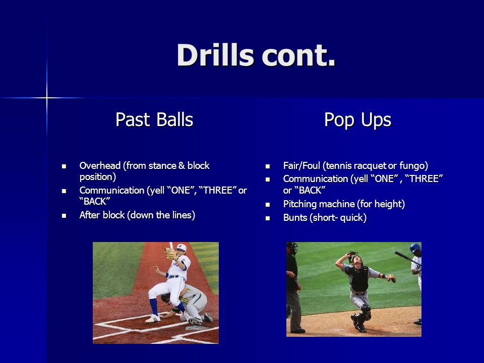 "Drills cont. Past Balls Overhead (from stance & block position) Overhead (from stance & block position) Communication (yell ""ONE"", ""THREE"" or ""BACK"" C"