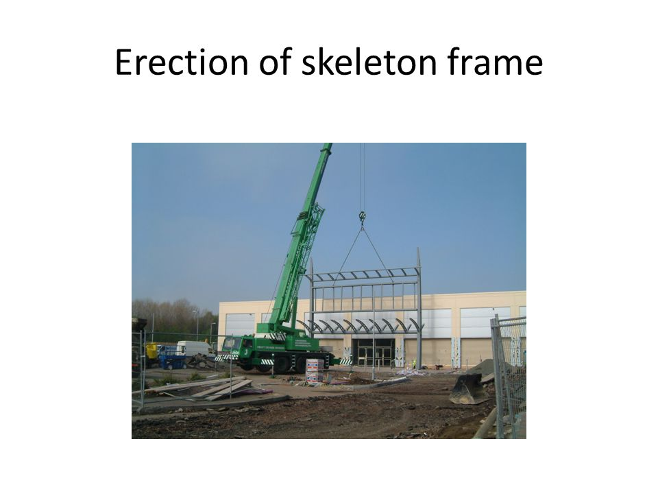 Erection of skeleton frame