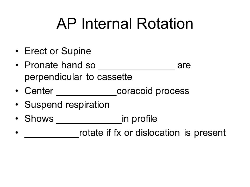 AP Internal Rotation Erect or Supine Pronate hand so ______________ are perpendicular to cassette Center ___________coracoid process Suspend respirati