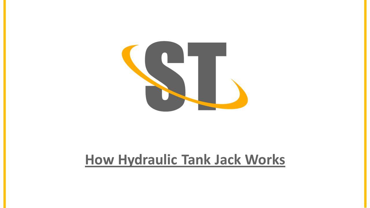 How Hydraulic Tank Jack Works