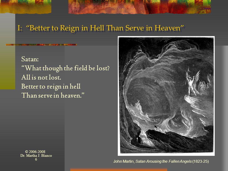© 2006-2008 Dr.Martha J. Bianco 17 III: So Will Fall Man...