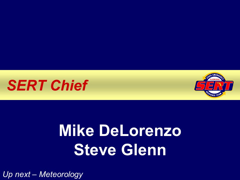 SERT Chief Mike DeLorenzo Steve Glenn Up next – Meteorology