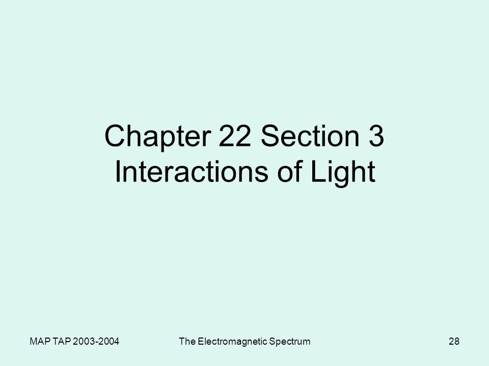 MAP TAP 2003-2004The Electromagnetic Spectrum27 Answers 1. Frequency and wavelength are properties of waves and since speed is constant for EM waves,