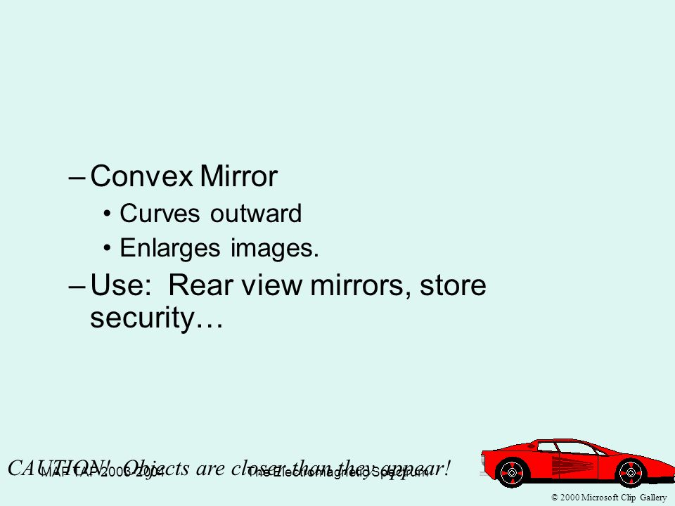 """MAP TAP 2003-2004The Electromagnetic Spectrum46 Mirrors Plane Mirrors – Perfectly flat –Virtual – Image is """"Not Real"""" because it cannot be projected –"""