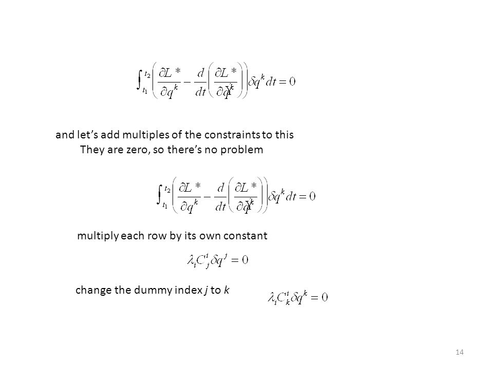 14 and let's add multiples of the constraints to this They are zero, so there's no problem multiply each row by its own constant change the dummy index j to k