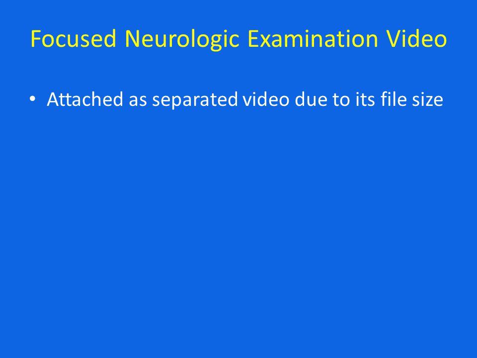 Neurologic Examination: other pertinent negatives Intact mentation No language/speech dysfunction (aphasia, hypophonia, dysarthria) No cogwheel rigidity or dystonia