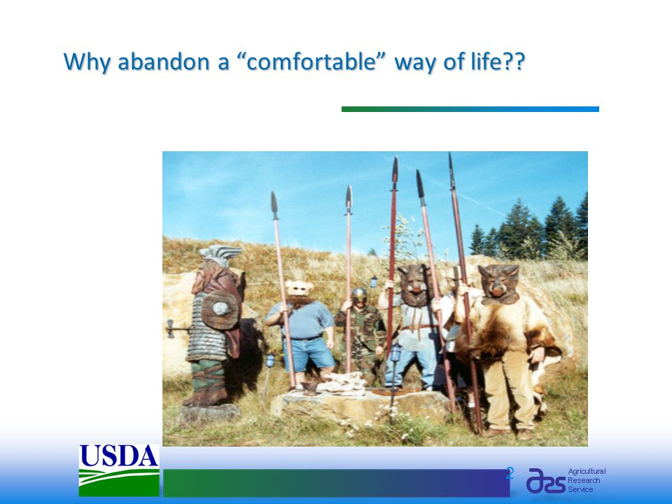 "2 Why abandon a ""comfortable"" way of life??"