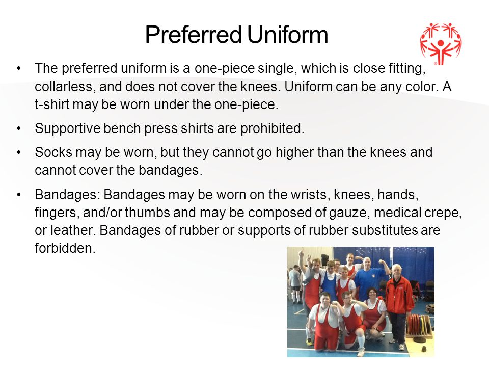 Preferred Uniform The preferred uniform is a one-piece single, which is close fitting, collarless, and does not cover the knees.