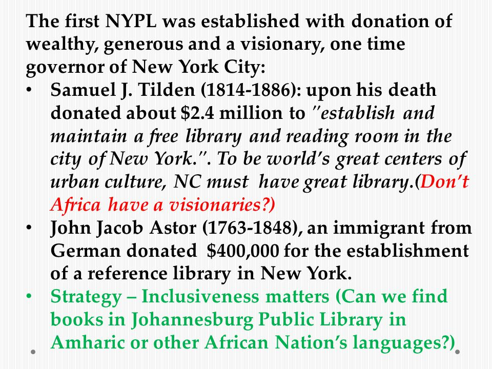 The first NYPL was established with donation of wealthy, generous and a visionary, one time governor of New York City: Samuel J.