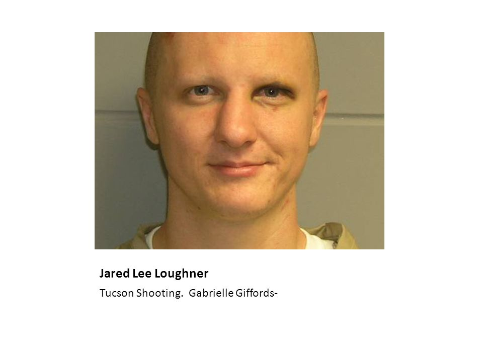 Jared Lee Loughner Tucson Shooting. Gabrielle Giffords-
