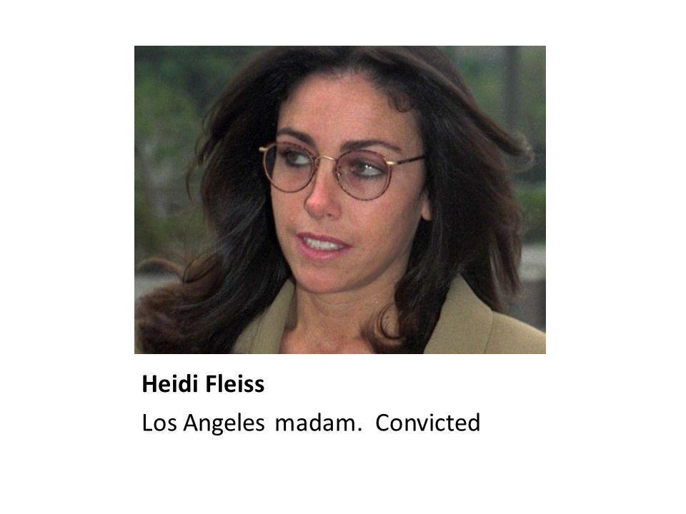 Heidi Fleiss Los Angeles madam. Convicted