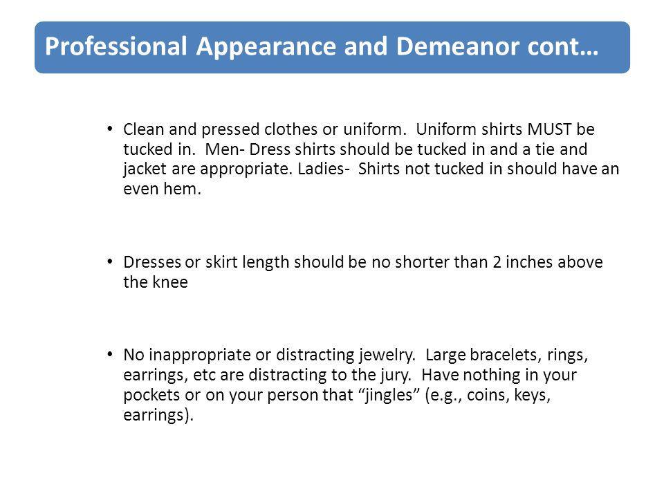 Professional Appearance and Demeanor cont… Clean and pressed clothes or uniform.