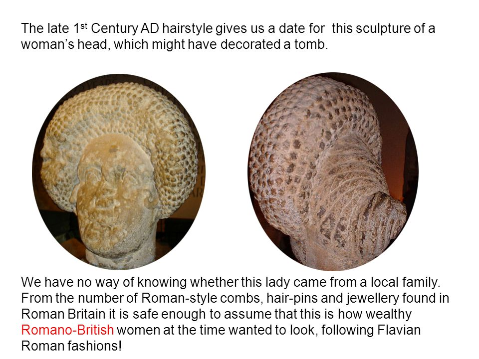 We have no way of knowing whether this lady came from a local family. From the number of Roman-style combs, hair-pins and jewellery found in Roman Bri