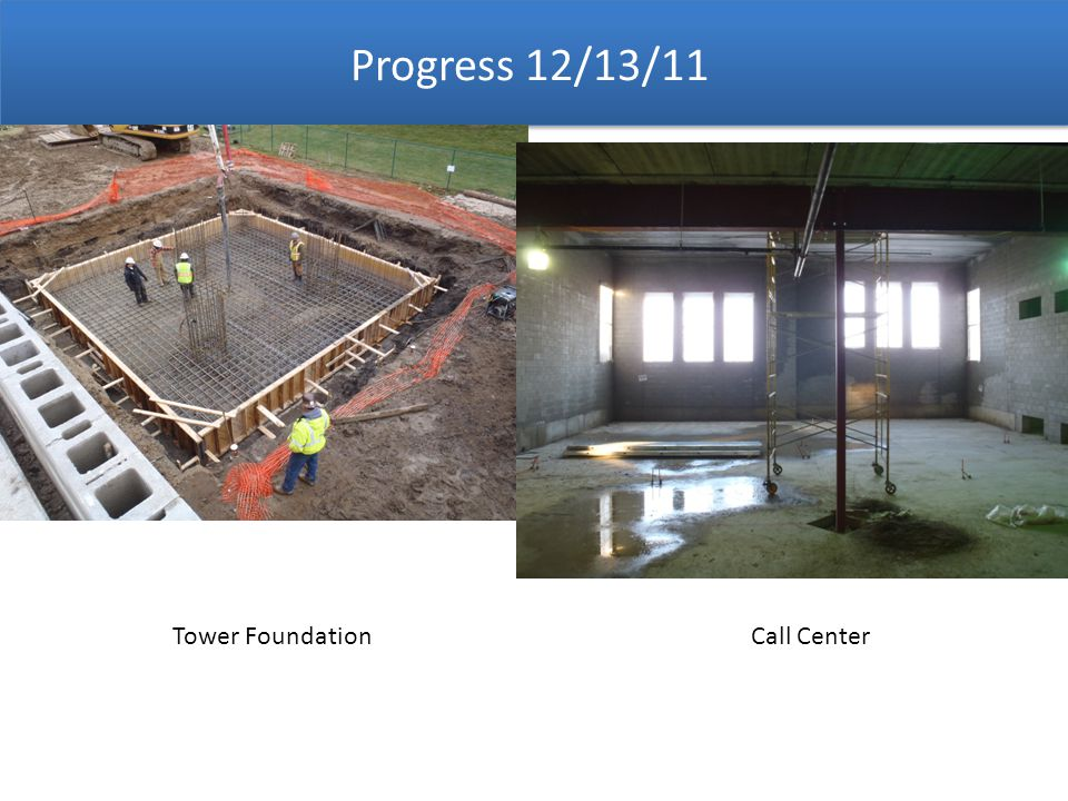 Progress 12/13/11 Tower FoundationCall Center