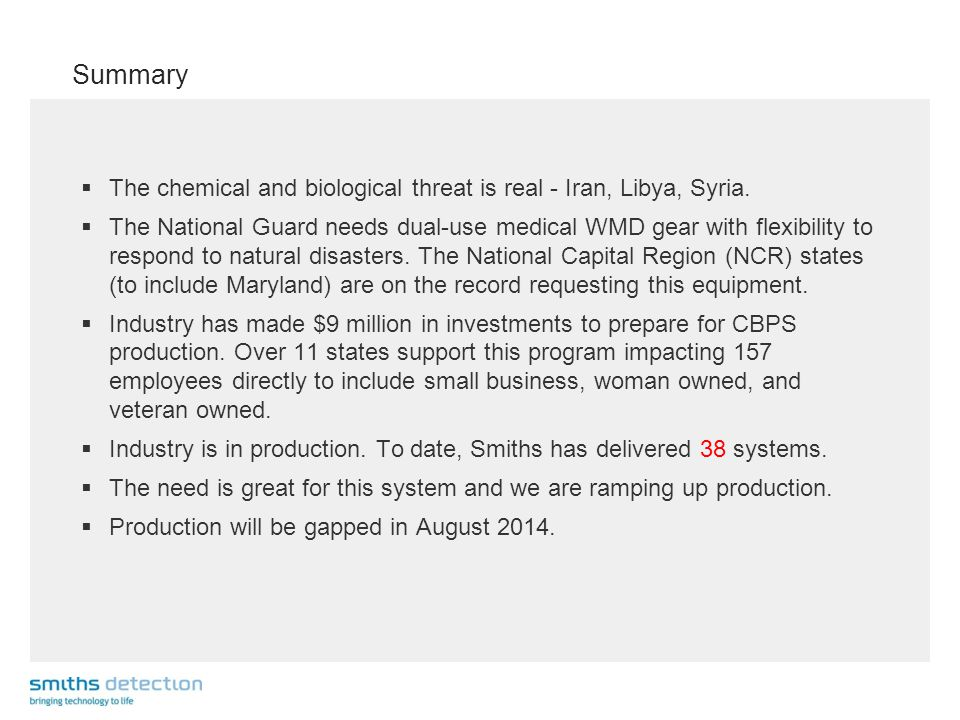 Summary  The chemical and biological threat is real - Iran, Libya, Syria.