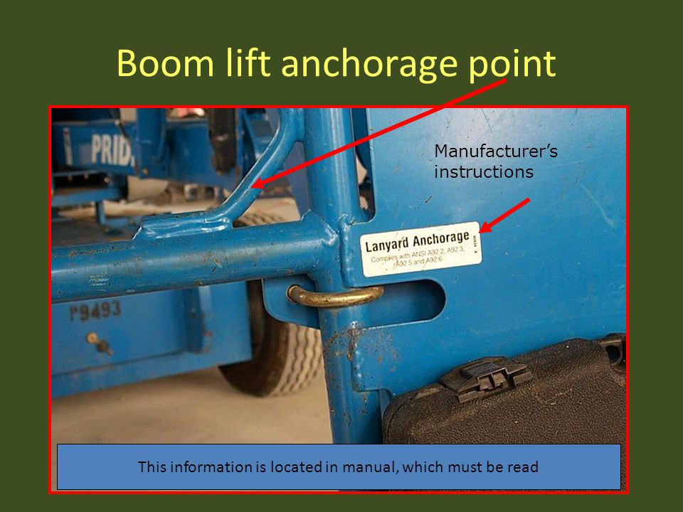 113 Boom lift anchorage point Manufacturer's instructions This information is located in manual, which must be read