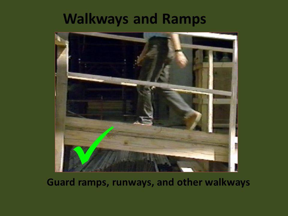 Guard ramps, runways, and other walkways Walkways and Ramps