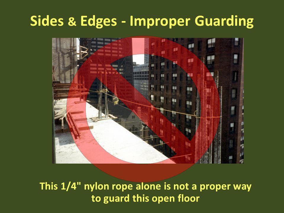 Sides & Edges - Improper Guarding This 1/4