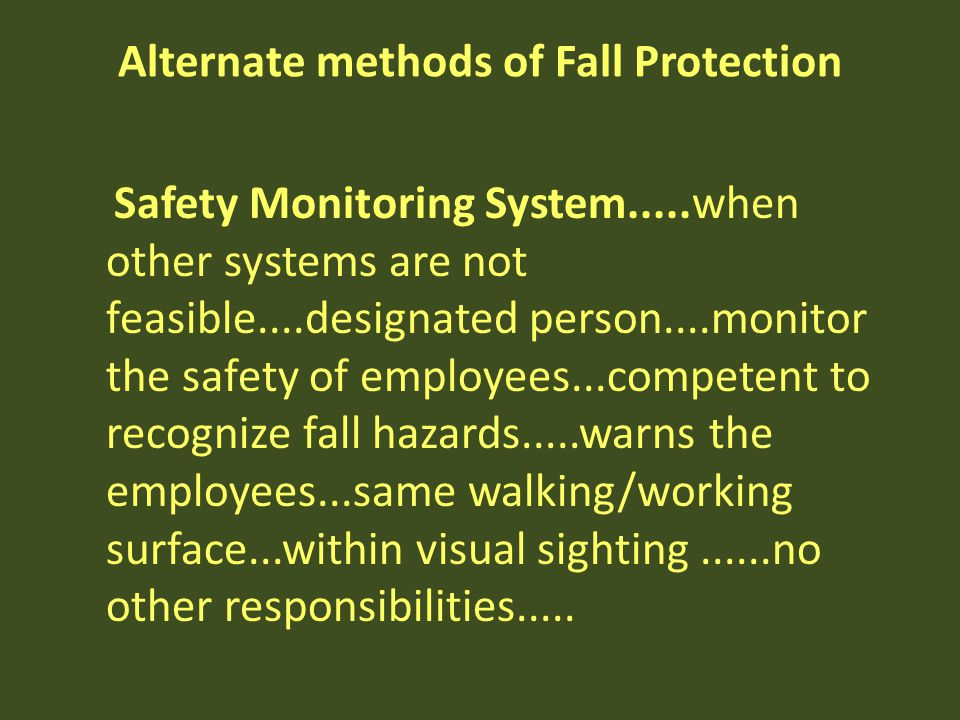 Alternate methods of Fall Protection Safety Monitoring System.....when other systems are not feasible....designated person....monitor the safety of em