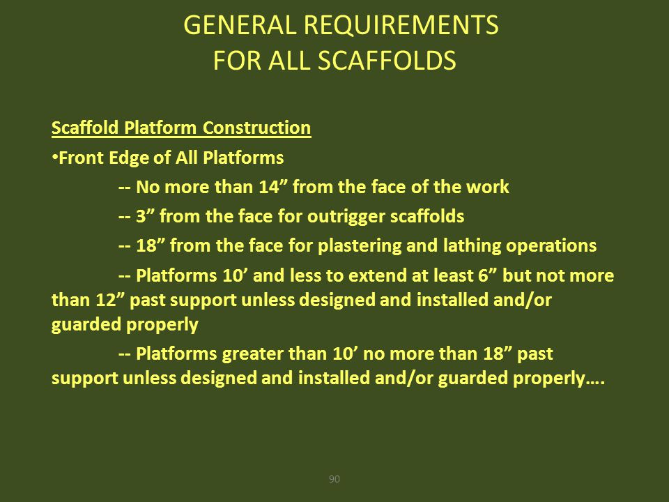 """90 Scaffold Platform Construction Front Edge of All Platforms -- No more than 14"""" from the face of the work -- 3"""" from the face for outrigger scaffold"""