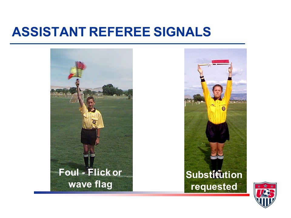 Offside or Stop play Offside - Far side Offside - Center Offside - Near side ASSISTANT REFEREE SIGNALS