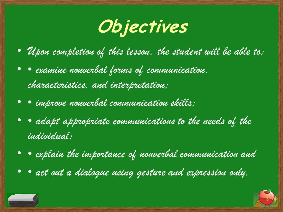 Objectives Upon completion of this lesson, the student will be able to: examine nonverbal forms of communication, characteristics, and interpretation;