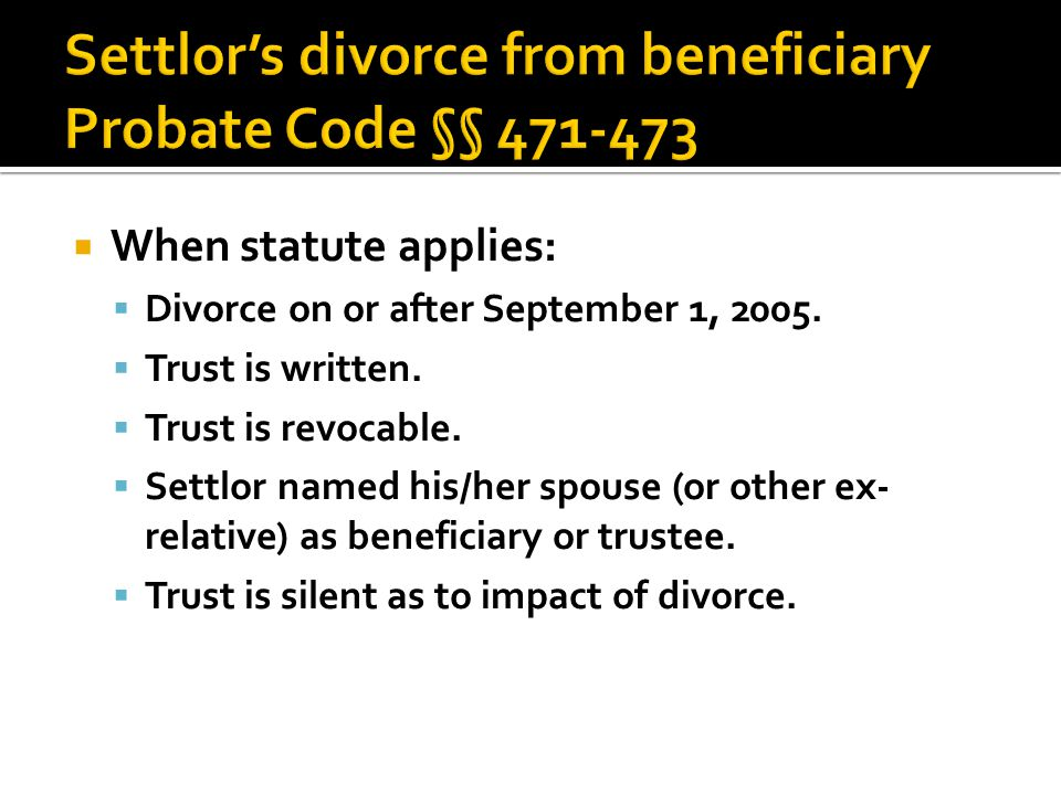  When statute applies:  Divorce on or after September 1, 2005.