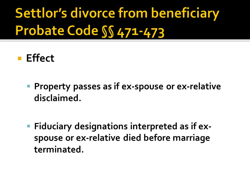  Effect  Property passes as if ex-spouse or ex-relative disclaimed.