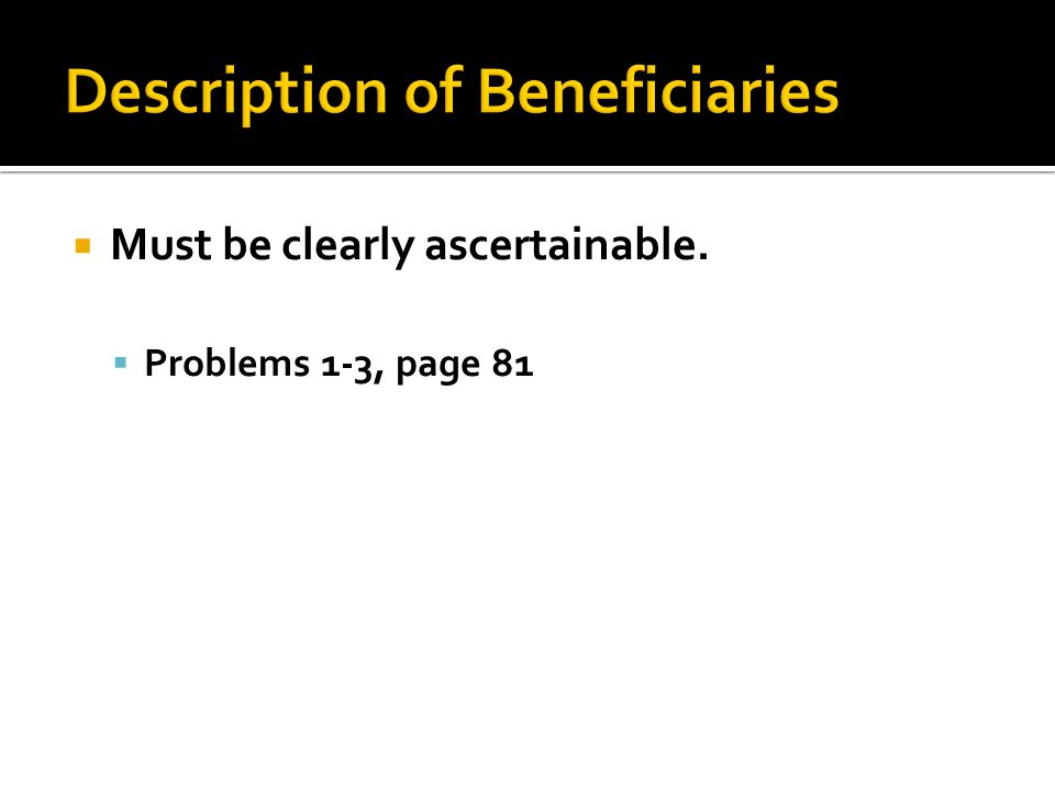  Must be clearly ascertainable.  Problems 1-3, page 81
