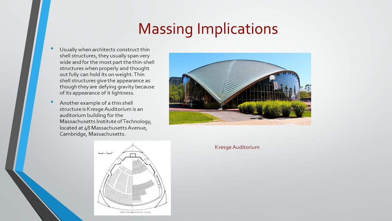 Massing Implications Usually when architects construct thin shell structures, they usually span very wide and for the most part the thin-shell structures when properly and thought out fully can hold its on weight.