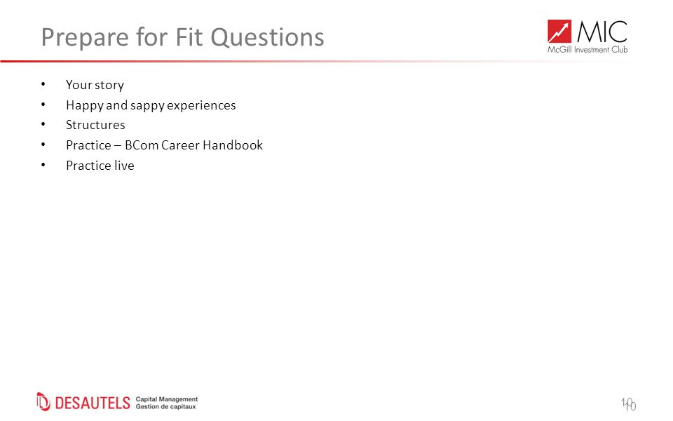 10 Prepare for Fit Questions Your story Happy and sappy experiences Structures Practice – BCom Career Handbook Practice live 10