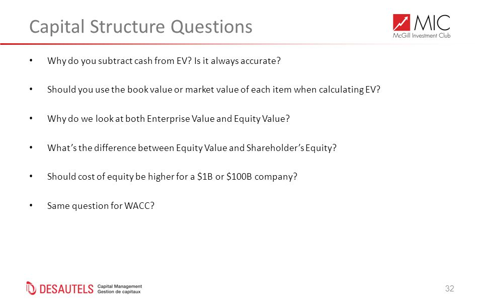 32 Capital Structure Questions Why do you subtract cash from EV.