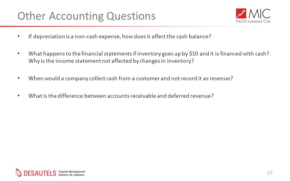57 Other Accounting Questions If depreciation is a non-cash expense, how does it affect the cash balance.