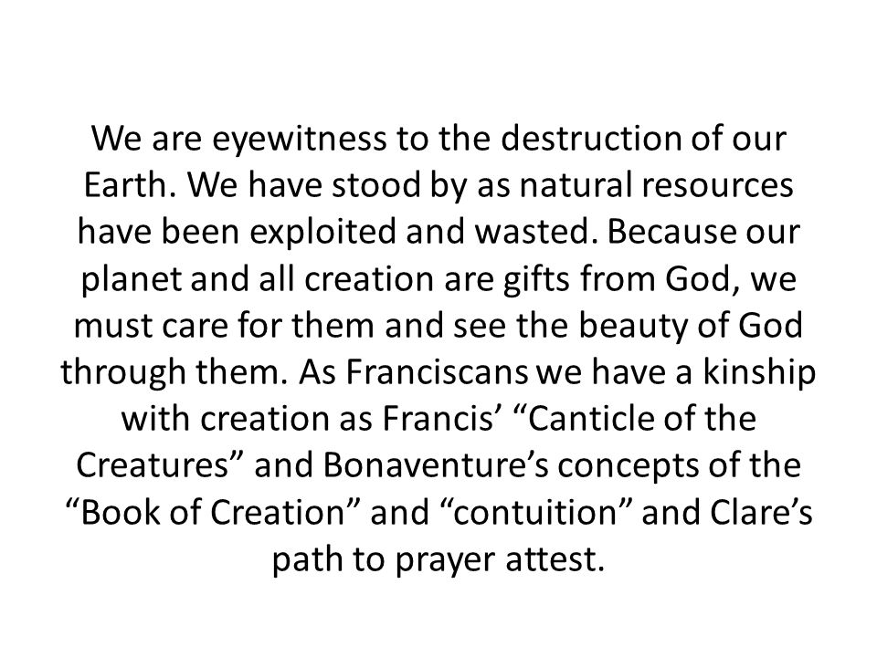 We are eyewitness to the destruction of our Earth.