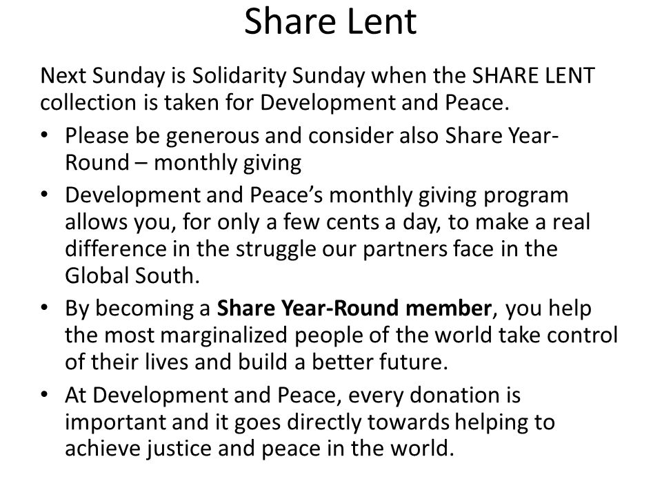 Share Lent Next Sunday is Solidarity Sunday when the SHARE LENT collection is taken for Development and Peace.