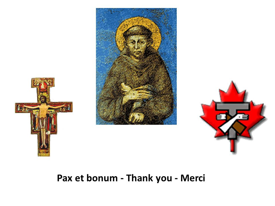 Pax et bonum - Thank you - Merci