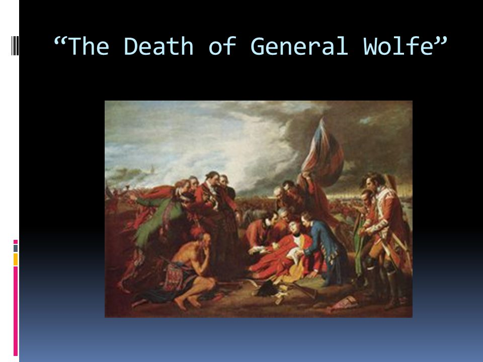 """The Death of General Wolfe"""