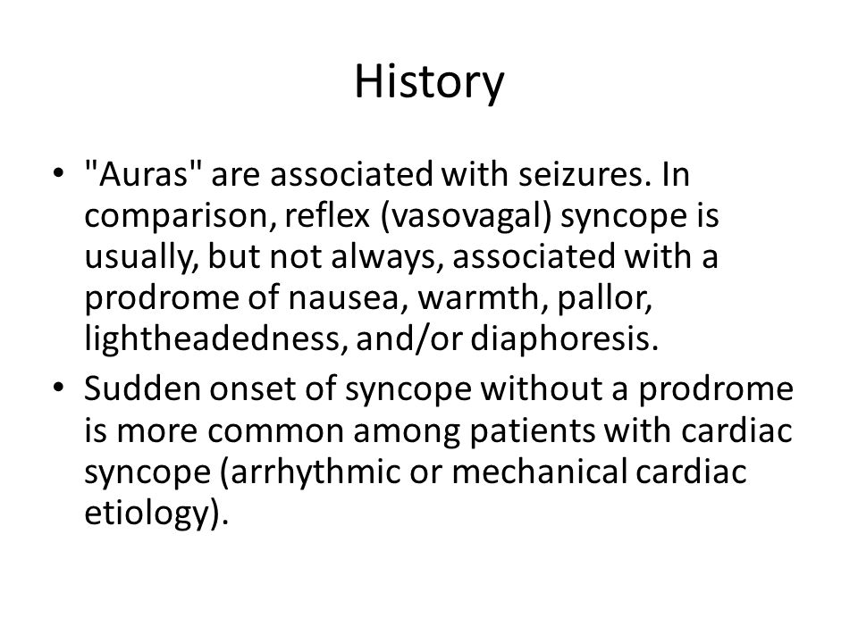 History Auras are associated with seizures.