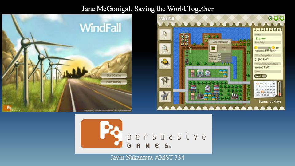 Jane McGonigal: Saving the World Together Javin Nakamura AMST 334