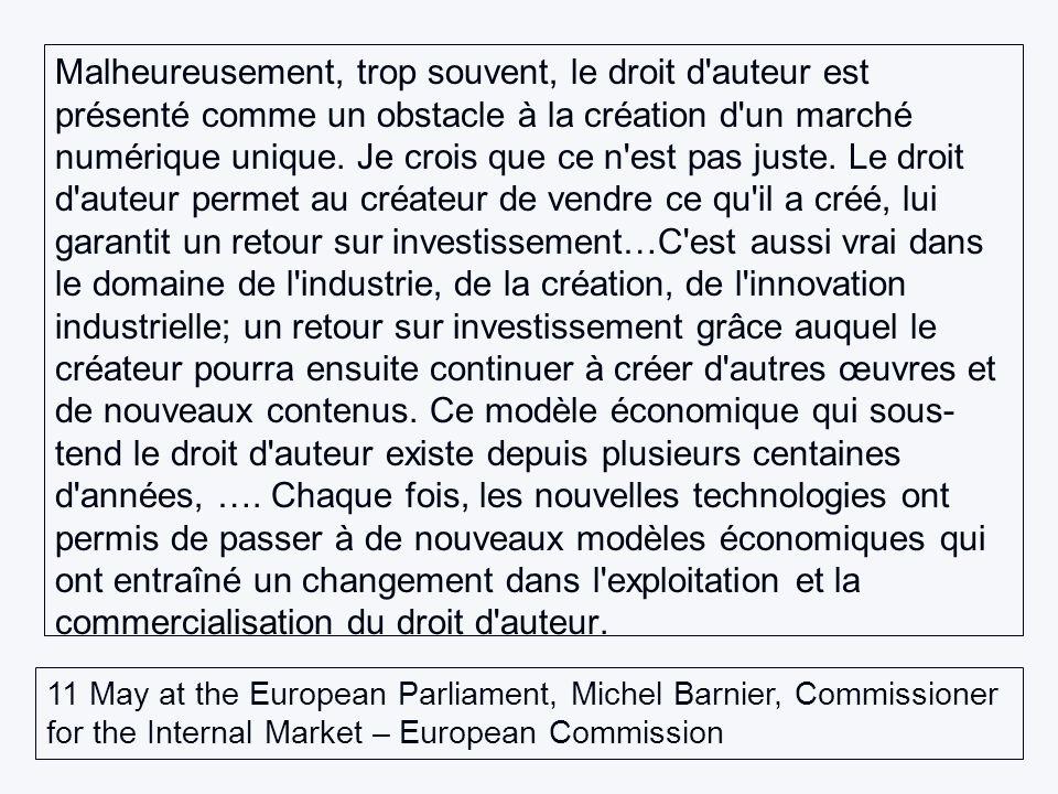 Malheureusement, trop souvent, le droit d auteur est présenté comme un obstacle à la création d un marché numérique unique.