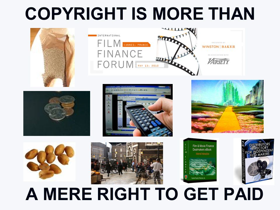 COPYRIGHT IS MORE THAN A MERE RIGHT TO GET PAID