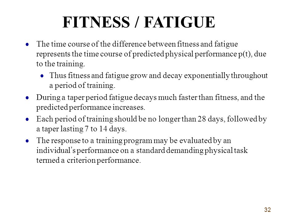 32  The time course of the difference between fitness and fatigue represents the time course of predicted physical performance p(t), due to the training.