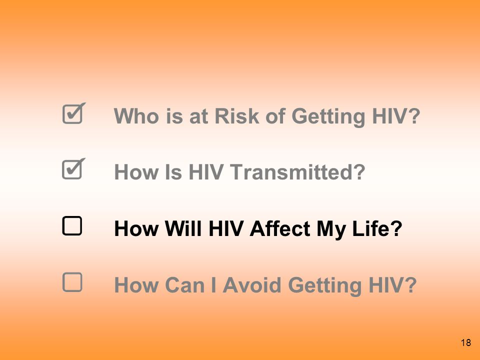 18 Who is at Risk of Getting HIV.How Is HIV Transmitted.