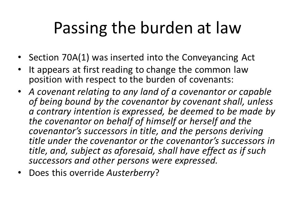 Passing the burden at law Section 70A(1) was inserted into the Conveyancing Act It appears at first reading to change the common law position with res