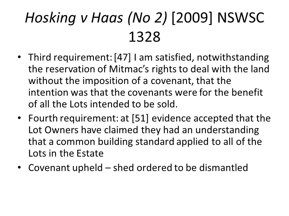 Hosking v Haas (No 2) [2009] NSWSC 1328 Third requirement: [47] I am satisfied, notwithstanding the reservation of Mitmac's rights to deal with the la