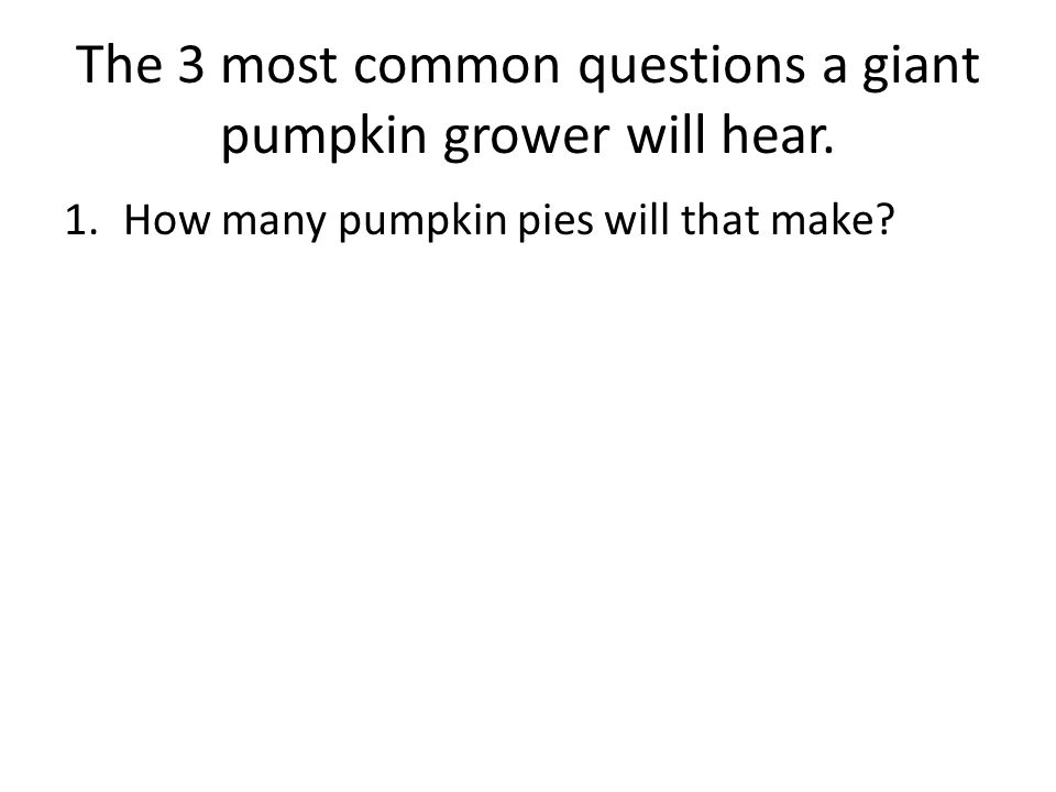 1.How many pumpkin pies will that make